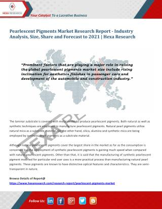 Pearlescent Pigments Market Analysis, Size, Share, Growth and Forecast to 2021 | Hexa Research