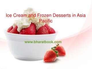 Ice Cream and Frozen Desserts in Asia Pacific