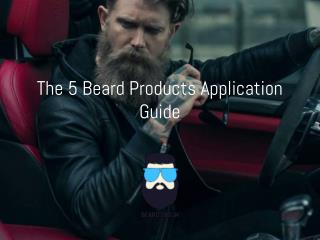 The 5 Beard Products Application Guide