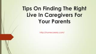 Tips on finding the right live in caregivers for your parents