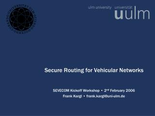 Secure Routing for Vehicular Networks