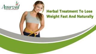 Herbal Treatment To Lose Weight Fast And Naturally
