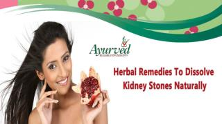 Herbal Remedies To Dissolve Kidney Stones Naturally