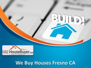 Sell Your House in Fresno CA - Centralvalleyhousebuyer.com