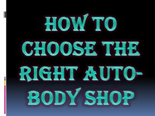 How to Choose the Right Auto-Body Shop