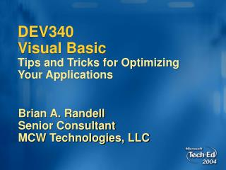 DEV340  Visual Basic Tips and Tricks for Optimizing Your Applications