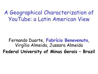 A Geographical Characterization of YouTube: a Latin American View