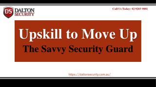 Upskill to Move Up- The Savvy Security Guard