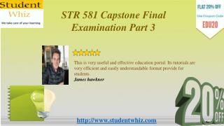 STR 581 week 6 capstone examination part 3 answers