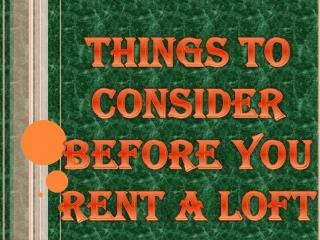 Things to Consider Before You Rent a Loft