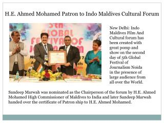 H.E. Ahmed Mohamed Patron to Indo Maldives Cultural Forum