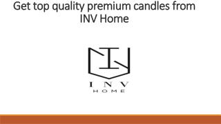 Get top quality premium candles from INV Home