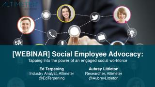 Social Employee Advocacy: Tapping into the Power of an Engaged Social Workforce