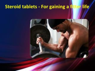 Steroid tablets - For gaining a fitter life