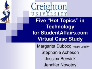 "Five ""Hot Topics"" in Technology for StudentAffairs Virtual Case Study"