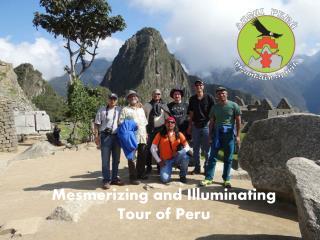 Mesmerizing and Illuminating Tour of Peru