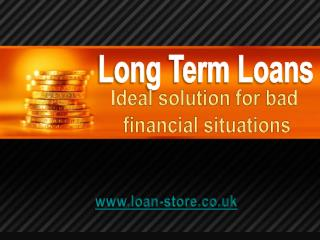 How to Get Long Term Loan with Bad Credit Score?