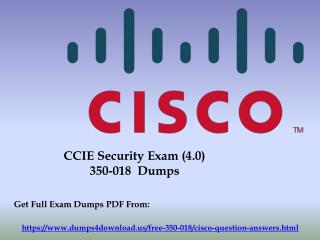 Get Cisco New & Updated 350-018 Exam Questions - Dumps4Download