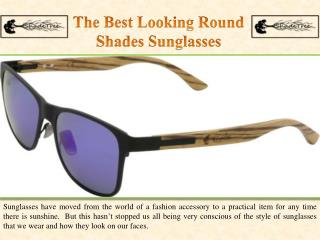 The Best Looking Round Shades Sunglasses