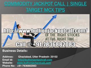 Commodity Jackpot Call | Single Target MCX Tips