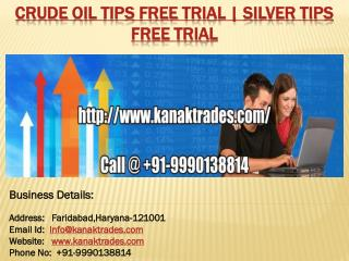 Crude Oil Tips Free Trial | Silver Tips Free Trial