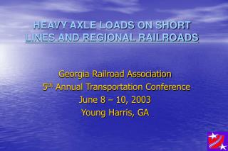 HEAVY AXLE LOADS ON SHORT  LINES AND REGIONAL RAILROADS