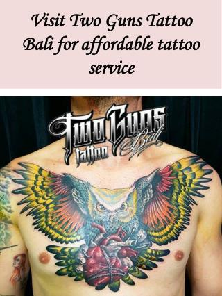 Visit Two Guns Tattoo Bali for affordable tattoo service