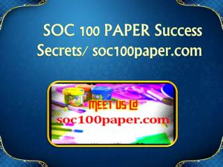 SOC 100 PAPER Success Secrets/ soc100paper.com