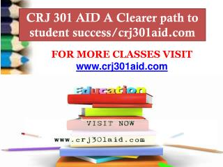 CRJ 301 AID A Clearer path to student success/crj301aid.com