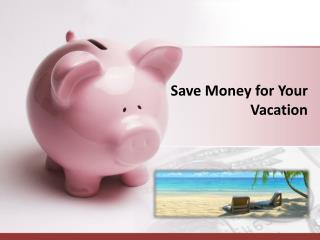 Save Money for Your Vacation
