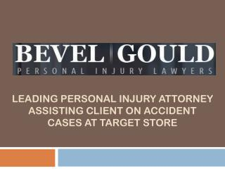 Leading Personal Injury Attorney Assisting Client on Accident cases at Target Store