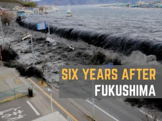 Six years after Fukushima
