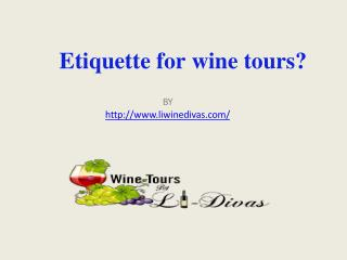 Etiquette for wine tours?