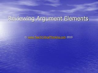 Reviewing Argument Elements