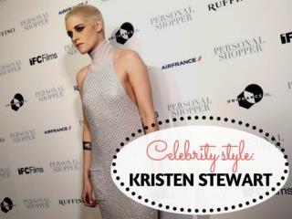 Celebrity style: Kristen Stewart