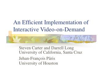 An Ef ? cient Implementation of Interactive Video-on-Demand