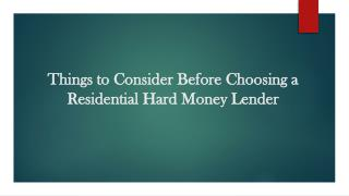Things to Consider Before Choosing a Residential Hard Money Lender