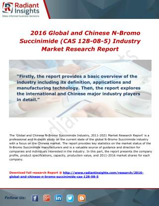 Global and Chinese N-Bromo Succinimide Market share, size, growth and forecast report to 2016