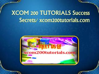 XCOM 200 TUTORIALS Success Secrets/ xcom200tutorials.com
