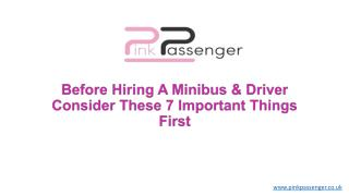 Before Hiring A Minibus & Driver Consider These 7 Important Things First