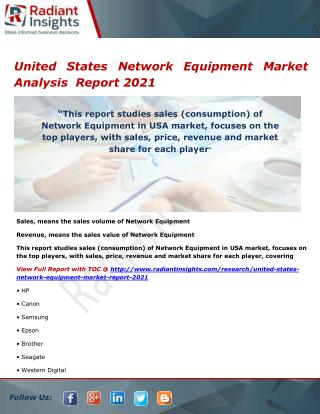 United States Network Equipment Market Overview and Outlook 2021 by Radiant Insights