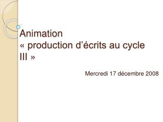 Animation    production d  crits au cycle III