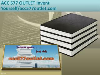 ACC 577 OUTLET Invent Yourself/acc577outlet.com