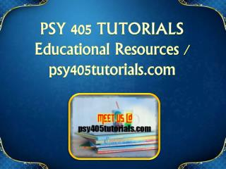 PSY 405 TUTORIALS  Educational Resources - psy405tutorials.com