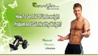 How To Get Rid Of Underweight Problem And Gain Healthy Weight?