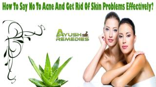 How To Say No To Acne And Get Rid Of Skin Problems Effectively?