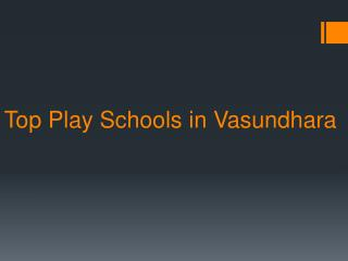 Top play schools in Vasundhara