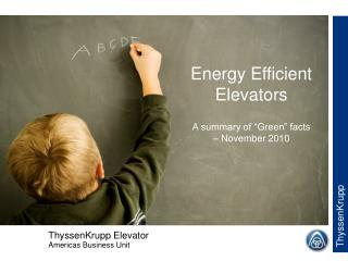 """Energy Efficient Elevators A summary of """"Green"""" facts  – November 2010"""