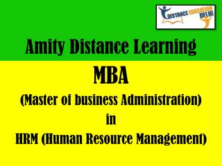 Amity distance learning MBA in HRM (human resource management).