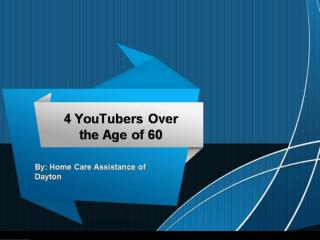 4 YouTubers Over the Age of 60